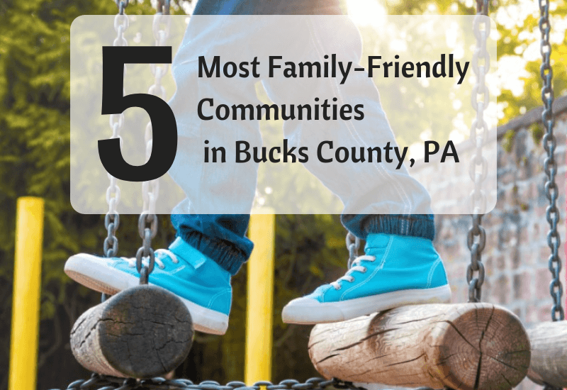 5 Most Family-Friendly Communities in Bucks County, PA