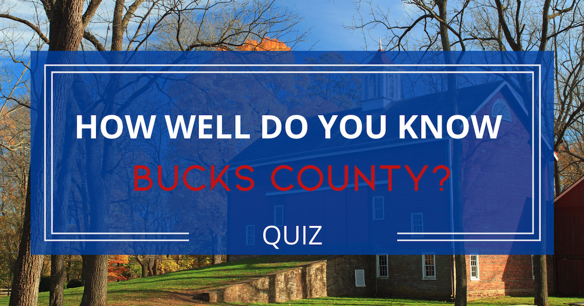 Quiz - How Well Do You Know Bucks County