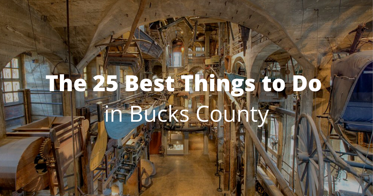The 25 Best Things to Do In Bucks County