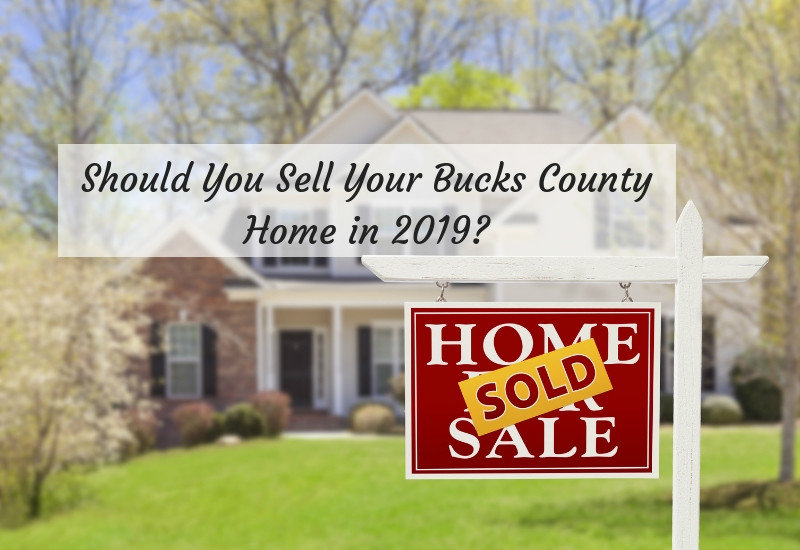 selling your Bucks County home in 2019